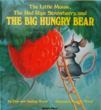 The Little Mouse, The Red Ripe Strawberry and The Big Hungryy Bear