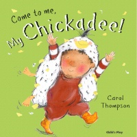 Cover image for Come to me, My Chickadee!