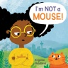Cover image for I'm NOT A Mouse!