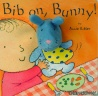 Cover image for Bib on, Bunny!