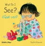 Cover image for What Do I See? / ¿Qué veo?