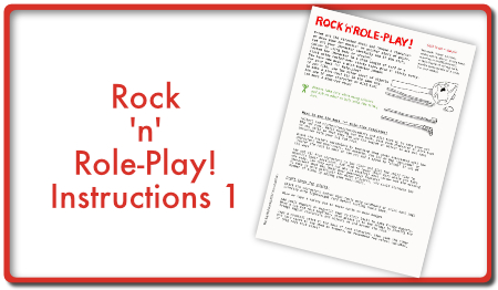 Rock and Role Play instructions
